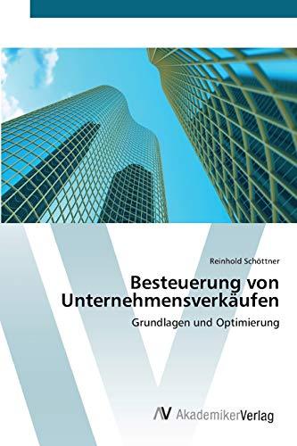 9783639443905: Besteuerung von Unternehmensverkäufen: Grundlagen und Optimierung (German Edition)