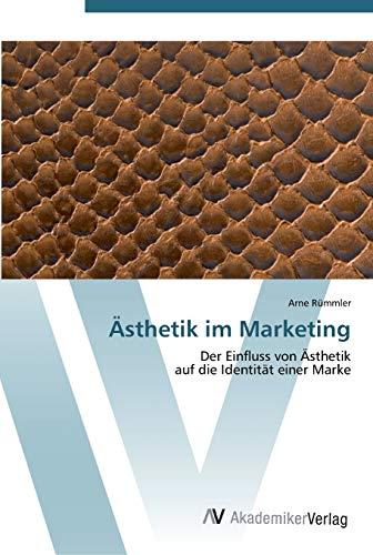 9783639443981: Ästhetik im Marketing: Der Einfluss von Ästhetik auf die Identität einer Marke (German Edition)
