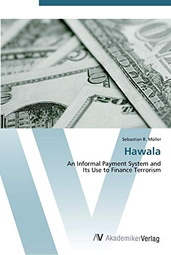 9783639444186: Hawala: An Informal Payment System and Its Use to Finance Terrorism