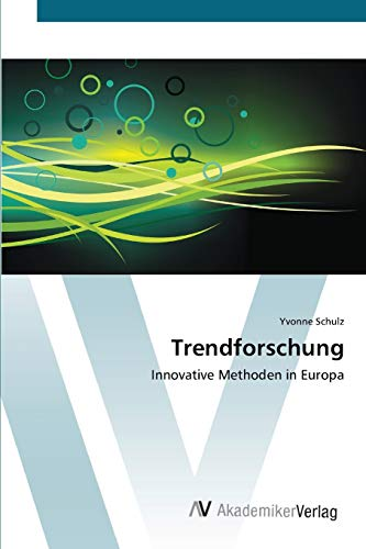 9783639445053: Trendforschung: Innovative Methoden in Europa (German Edition)
