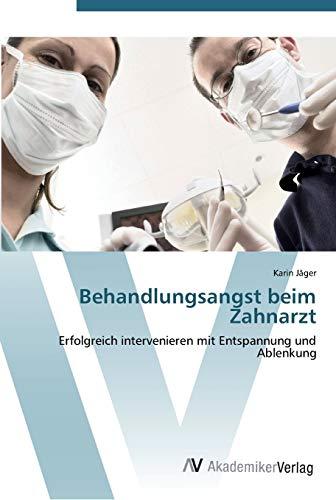 Behandlungsangst beim Zahnarzt: Karin J�ger
