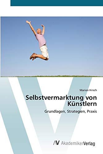 9783639446197: Selbstvermarktung von Künstlern: Grundlagen, Strategien, Praxis