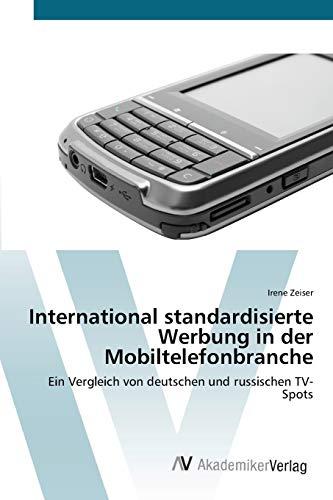 International standardisierte Werbung in der Mobiltelefonbranche: Irene Zeiser