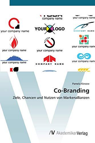 Co-Branding: Ziele, Chancen und Nutzen von Markenallianzen (German Edition): Pamela Kiesow
