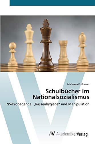 9783639446654: Schulbücher im Nationalsozialismus: NS-Propaganda, Rassenhygiene