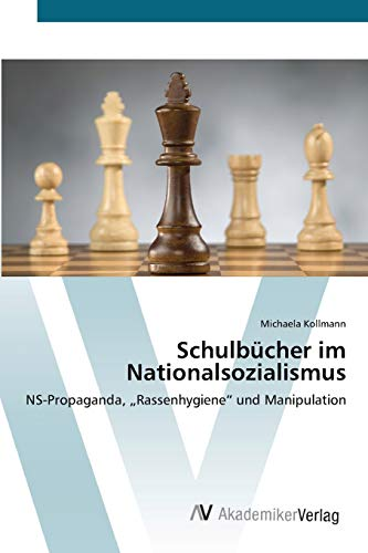 """9783639446654: Schulbücher im Nationalsozialismus: NS-Propaganda, """"Rassenhygiene"""" und Manipulation (German Edition)"""