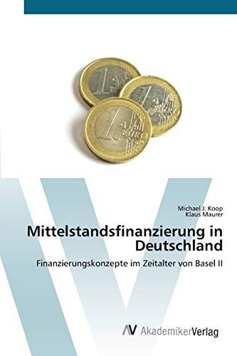 Mittelstandsfinanzierung in Deutschland: Michael J. Koop