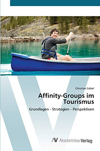 9783639446951: Affinity-Groups im Tourismus: Grundlagen - Strategien - Perspektiven (German Edition)