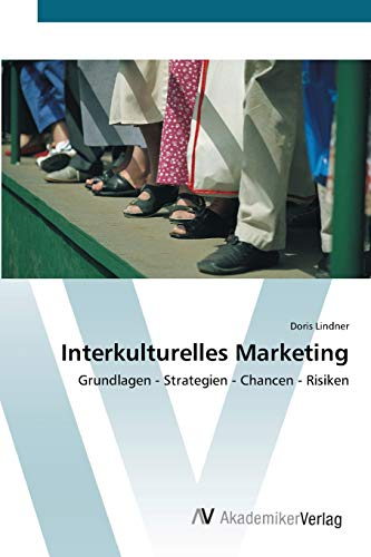 9783639447170: Interkulturelles Marketing: Grundlagen - Strategien - Chancen - Risiken (German Edition)