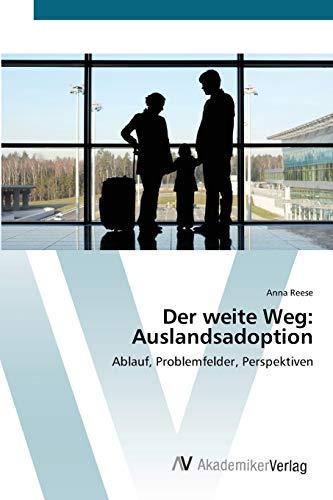 9783639447392: Der weite Weg: Auslandsadoption: Ablauf, Problemfelder, Perspektiven