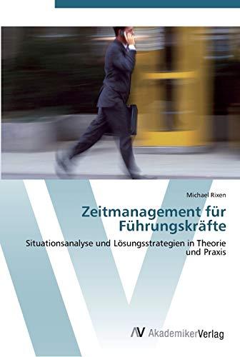 9783639447521: Zeitmanagement für Führungskräfte: Situationsanalyse und Lösungsstrategien in Theorie und Praxis
