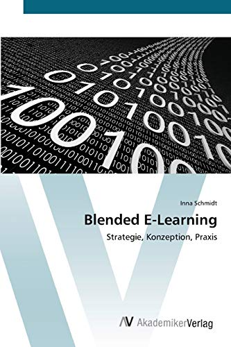 9783639447590: Blended E-Learning: Strategie, Konzeption, Praxis (German Edition)