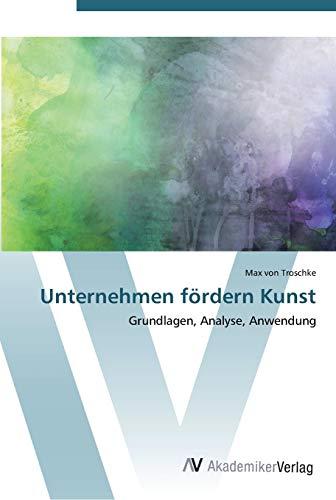 9783639447897: Unternehmen fördern Kunst: Grundlagen, Analyse, Anwendung