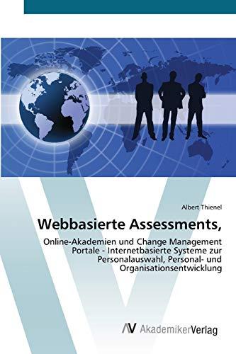 Webbasierte Assessments,: Online-Akademien und Change Management Portale - Internetbasierte Systeme...