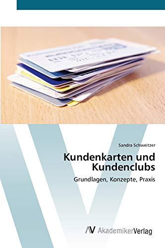 9783639449075: Kundenkarten und Kundenclubs: Grundlagen, Konzepte, Praxis