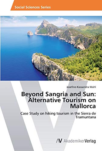 9783639449884: Beyond Sangria and Sun: Alternative Tourism on Mallorca: Case Study on hiking tourism in the Sierra de Tramuntana