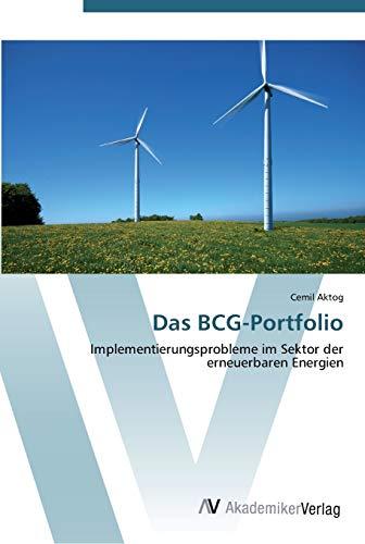9783639450019: Das BCG-Portfolio: Implementierungsprobleme im Sektor der erneuerbaren Energien (German Edition)