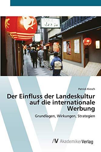 9783639450712: Der Einfluss der Landeskultur auf die internationale Werbung: Grundlagen, Wirkungen, Strategien (German Edition)