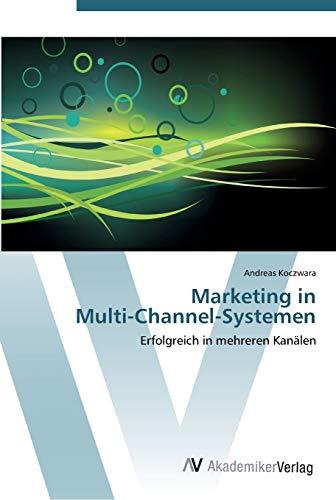 9783639450736: Marketing in Multi-Channel-Systemen: Erfolgreich in mehreren Kanälen