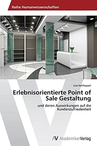 Erlebnisorientierte Point of Sale Gestaltung (Paperback): Henhappel Lisa