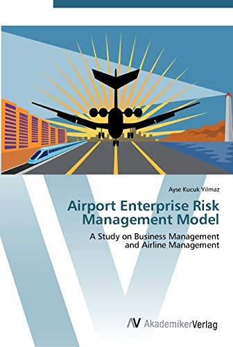 9783639451443: Airport Enterprise Risk Management Model: A Study on Business Management and Airline Management