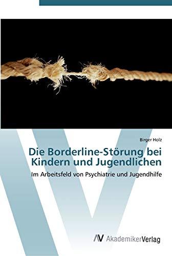 9783639451566: Holz, B: Borderline-Störung bei Kindern und Jugendlichen
