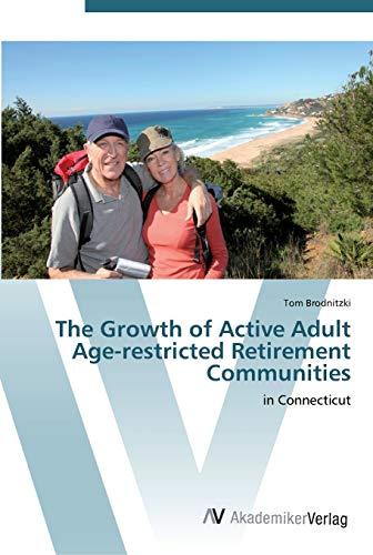 9783639452679: The Growth of Active Adult Age-restricted Retirement Communities: in Connecticut