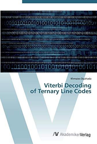 Viterbi Decoding of Ternary Line Codes (Paperback): Khmaies Ouahada