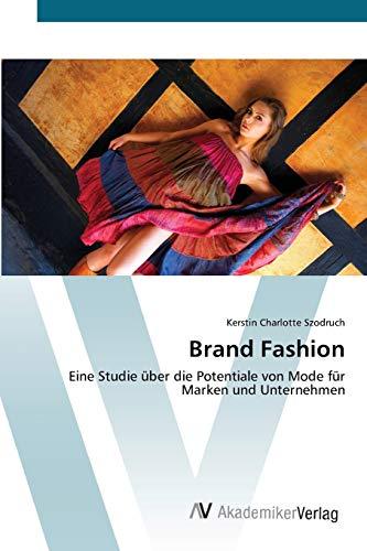 9783639454888: Brand Fashion: Eine Studie �ber die Potentiale von Mode f�r Marken und Unternehmen
