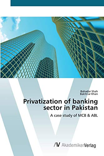 Privatization of banking sector in Pakistan: Shah, Bahadar /