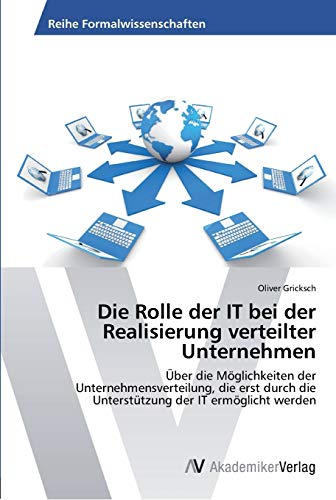 Die Rolle der IT bei der Realisierung verteilter Unternehmen: Oliver Gricksch