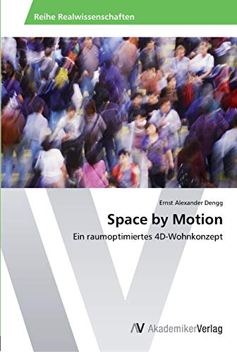 Space by Motion: Ernst Alexander Dengg