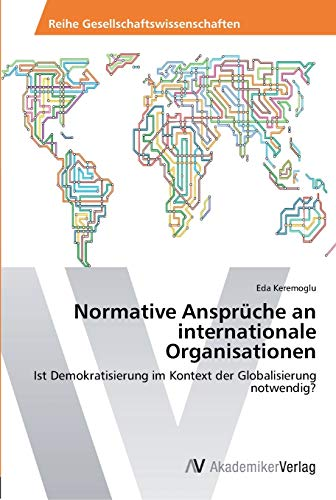 Normative Anspr Che an Internationale Organisationen: Eda Keremoglu