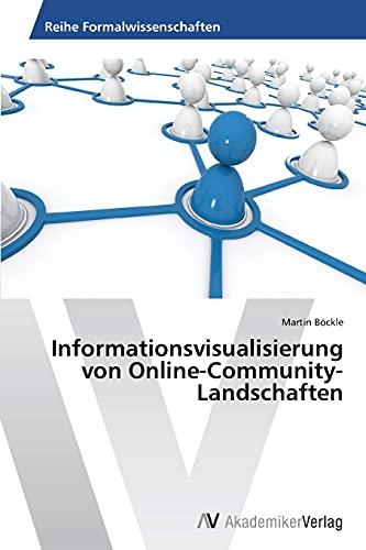 9783639457278: Informationsvisualisierung Von Online-Community-Landschaften