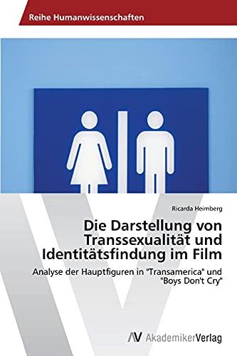 9783639457551: Die Darstellung von Transsexualität und Identitätsfindung im Film: Analyse der Hauptfiguren in