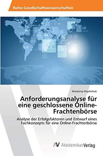 Anforderungsanalyse Fur Eine Geschlossene Online-Frachtenborse: Antanina Hryshchuk