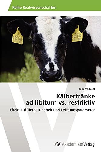 K Lbertr Nke Ad Libitum vs. Restriktiv: Rebecca Kühl