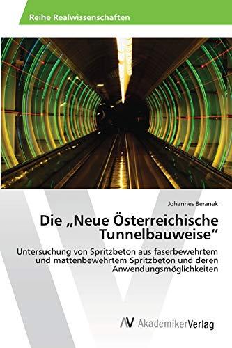 9783639458381: Die Neue �sterreichische Tunnelbauweise