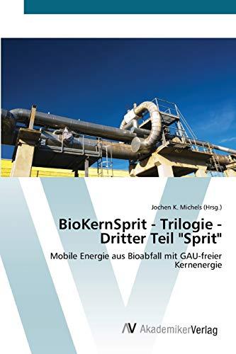 Biokernsprit - Trilogie - Dritter Teil Sprit