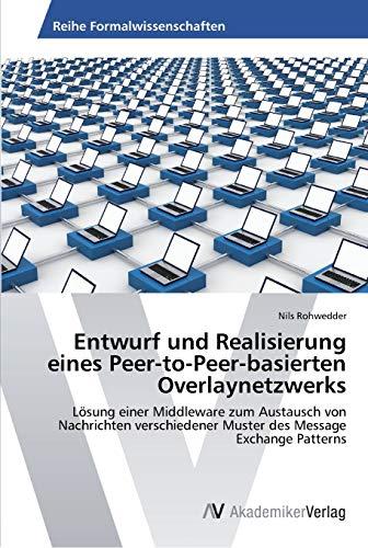 Entwurf und Realisierung eines Peer-to-Peer-basierten Overlaynetzwerks L: Nils Rohwedder