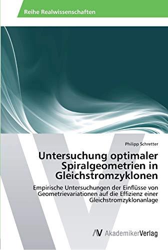 Untersuchung Optimaler Spiralgeometrien in Gleichstromzyklonen: Philipp Schretter