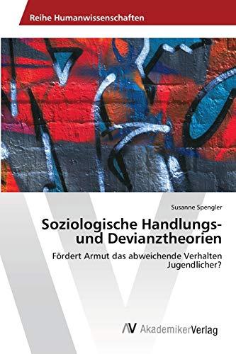9783639459692: Soziologische Handlungs- und Devianztheorien