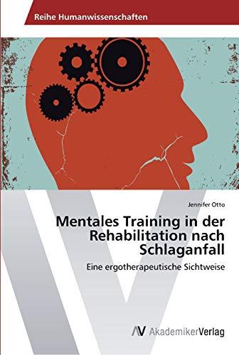9783639459890: Mentales Training in der Rehabilitation nach Schlaganfall: Eine ergotherapeutische Sichtweise