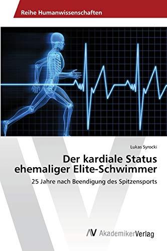9783639459968: Der kardiale Status ehemaliger Elite-Schwimmer