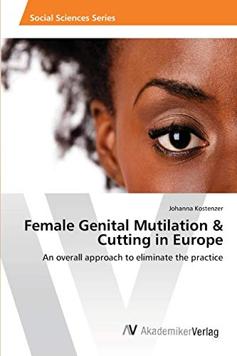 9783639461206: Female Genital Mutilation & Cutting in Europe: An overall approach to eliminate the practice