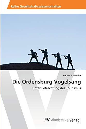 9783639461633: Die Ordensburg Vogelsang: Unter Betrachtung des Tourismus (German Edition)