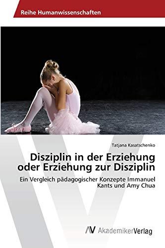 9783639461749: Disziplin in der Erziehung oder Erziehung zur Disziplin