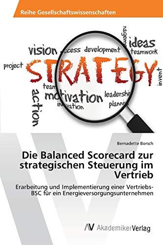 9783639462715: Die Balanced Scorecard zur strategischen Steuerung im Vertrieb