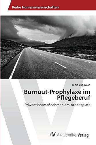 Burnout-Prophylaxe im Pflegeberuf: Tanja Cugovcan
