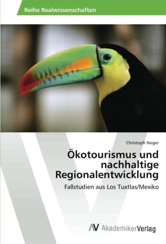 Okotourismus Und Nachhaltige Regionalentwicklung (Paperback): Neger Christoph